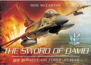 The Sword of David- The Israeli Air Force at Wa